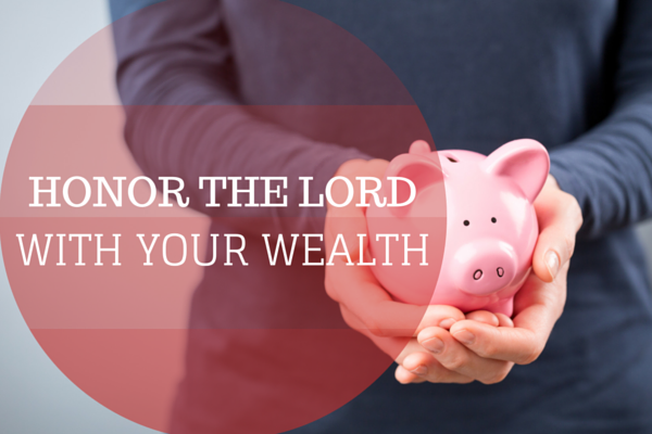 Honor the Lord with Your Wealth