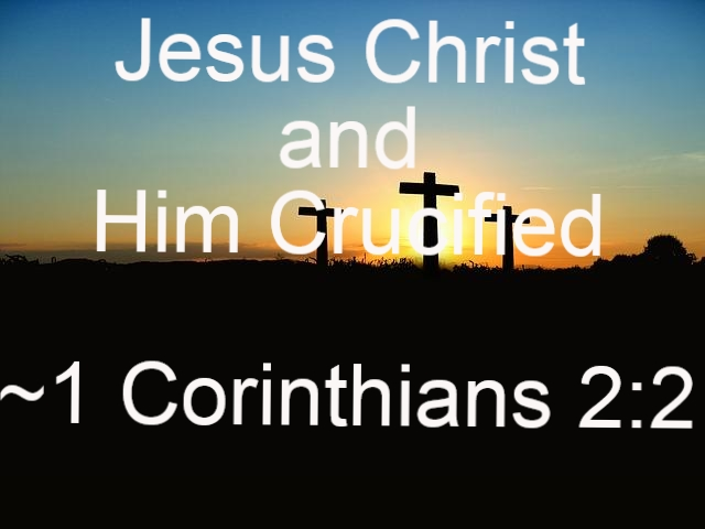 1 Corinthians 2 2 Jesus Christ Crucified