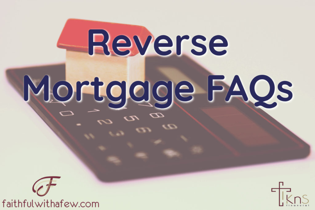 Reverse Mortgage FAQs